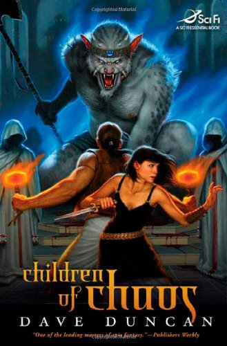Children of Chaos (Sci Fi Essential Books) (0765314835) by Dave Duncan