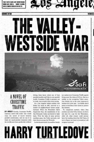 9780765314871: The Valley-Westside War (Crosstime Traffic)
