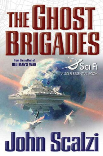 The Ghost Brigades (A Sci Fi Essential: John Scalzi