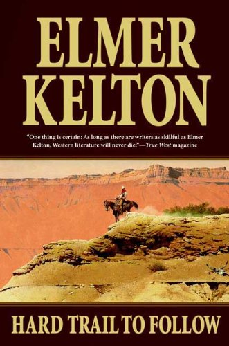 Hard Trail to Follow: Kelton, Elmer