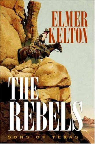 Rebels: Sons of Texas: Kelton, Elmer