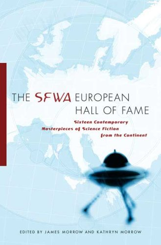 9780765315366: The SFWA European Hall of Fame: Sixteen Contemporary Masterpieces of Science Fiction from the Continent