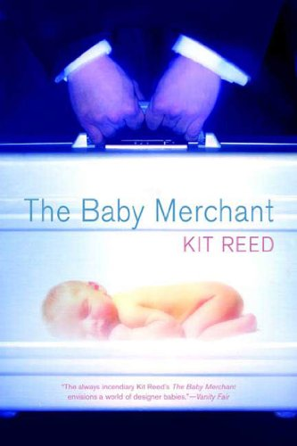 The Baby Merchant: Kit Reed