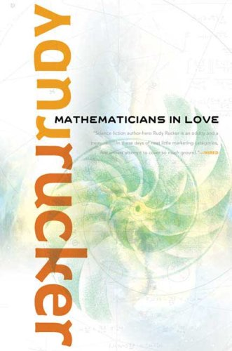 MATHEMATICIANS IN LOVE: Rucker, Rudy.