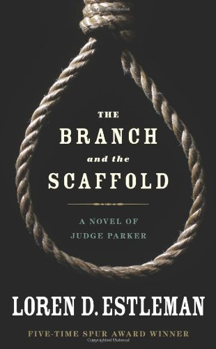 9780765315991: The Branch and the Scaffold: The True Story of the West's Hanging Judge