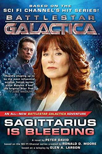9780765316073: Sagittarius Is Bleeding (Battlestar Galactica)