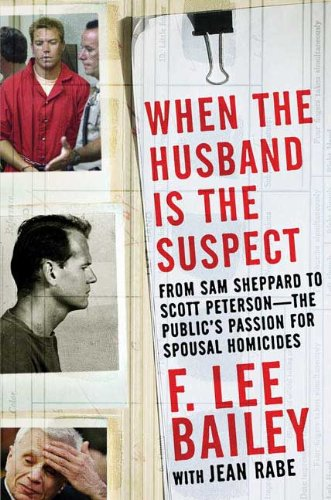 When the Husband Is the Suspect: Bailey, F. Lee
