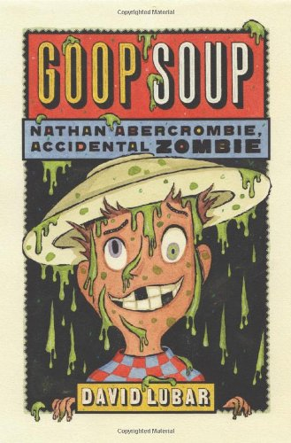 Goop Soup: Nathan Abercrombie, Accidental Zombie #3: Lubar, David