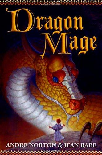 Dragon Mage: A Sequel to Dragon Magic: Norton, Andre, Rabe,