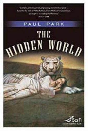 THE HIDDEN WORLD: Park, Paul.