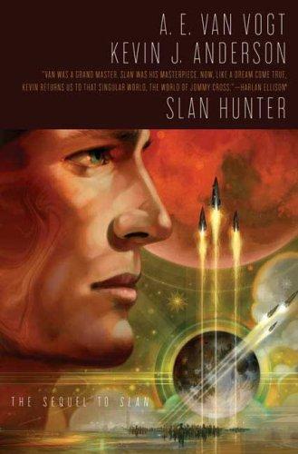 SLAN HUNTER: Van Vogt, A. E. and Anderson, Kevin J.