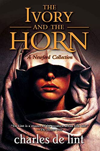 9780765316790: The Ivory and the Horn (Newford)