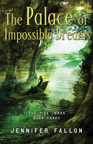 9780765316844: The Palace of Impossible Dreams (Tide Lords)