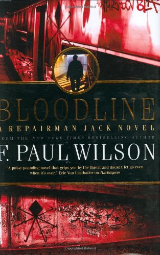 Bloodline: A Repairman Jack Novel: F. Paul Wilson