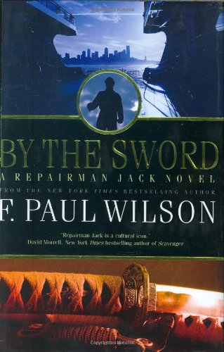 9780765317070: By the Sword: A Repairman Jack Novel