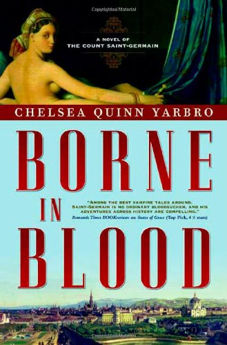 9780765317131: Borne in Blood: A Novel of the Count Saint-Germain (St. Germain)