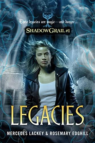 9780765317612: Legacies (Shadow Grail)