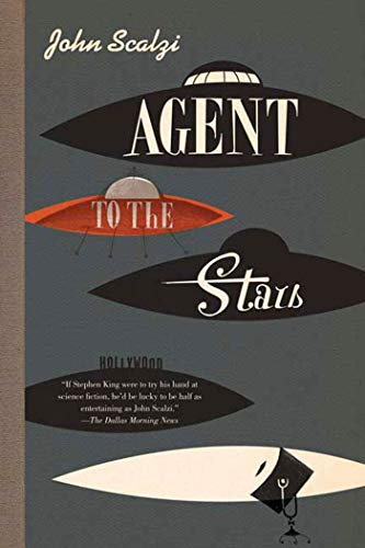 Agent to the Stars: Scalzi, John