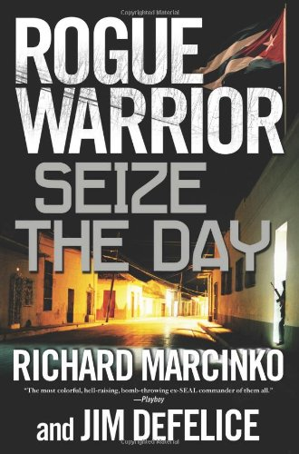 9780765317940: Rogue Warrior: Seize the Day