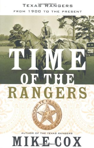 9780765318152: Time of the Rangers: Texas Rangers: From 1900 to the Present