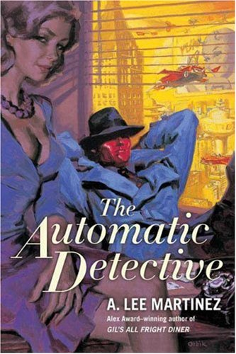 9780765318343: The Automatic Detective