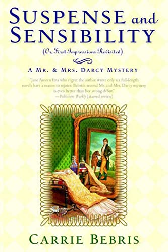 Suspense and Sensibility or, First Impressions Revisited: A Mr. & Mrs. Darcy Mystery (Mr. and Mrs. Darcy Mysteries, 2) (9780765318442) by Bebris, Carrie