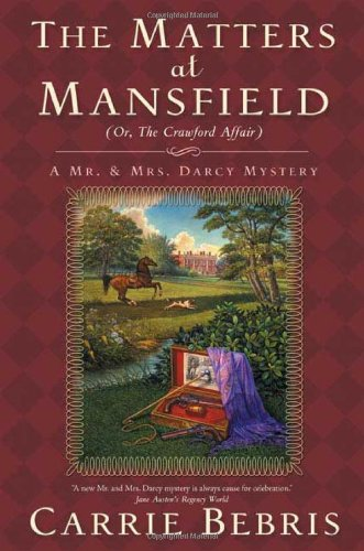 9780765318473: The Matters at Mansfield: Or, The Crawford Affair (Mr. and Mrs. Darcy Mysteries)