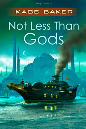 Not Less Than Gods (Company) (0765318911) by Kage Baker