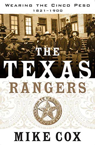 THE TEXAS RANGERS, VOLUME I; WEARING THE CINCO PESO, 1821-1900. [Vol. I-One.]