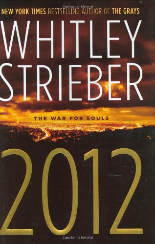 2012: THE WAR FOR SOULS: Strieber, Whitley.