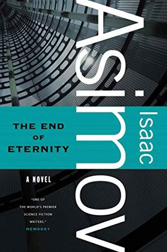 9780765319197: The End of Eternity: A Novel