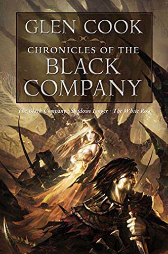 Chronicles of the Black Company (The Black Company / Shadows Linger / The White Rose).