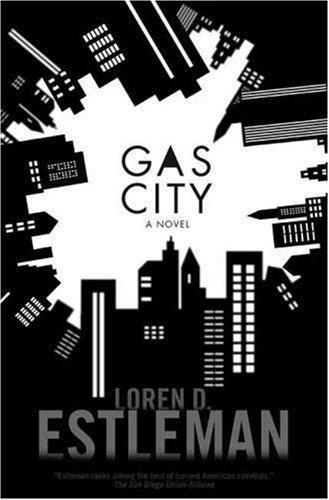Gas City: Estleman, Loren D.
