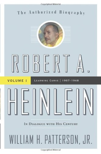 9780765319609: Robert A. Heinlein, Vol 1: In Dialogue with His Century: Volume 1 (1907-1948): Learning Curve