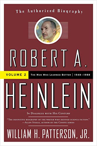 9780765319630: Robert A. Heinlein: In Dialogue with His Century: Volume 2: The Man Who Learned Better 1948-1988