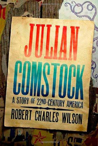 9780765319715: Julian Comstock: A Story of 22nd-Century America