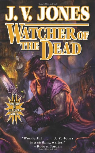 Watcher of the Dead: Book Four of Sword of Shadows (0765319799) by J. V. Jones