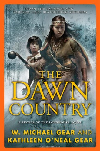 9780765320179: The Dawn Country: A People of the Longhouse Novel (North America's Forgotten Past)