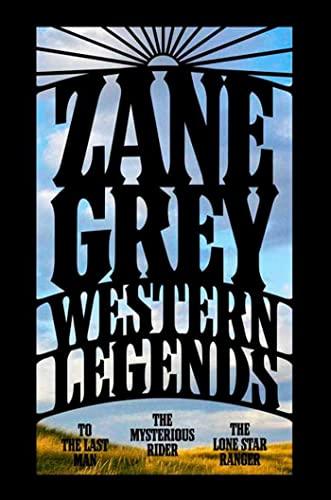 Western Legends: To the Last Man, The: Grey, Zane