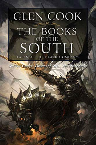 9780765320667: Books of the South: Tales of the Black Company (Shadow Games / Dreams of Steel / The Silver Spike)