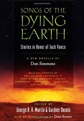 9780765320865: Songs of the Dying Earth: Stories in Honor of Jack Vance