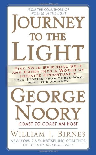 Journey to the Light: Find your Spiritual: George Noory, William