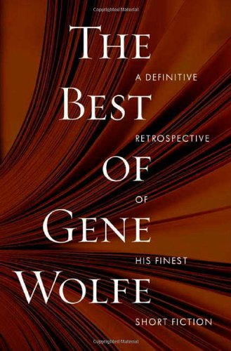 9780765321350: The Best of Gene Wolfe: A Definitive Retrospective of His Finest Short Fiction