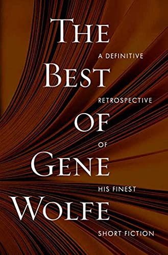 9780765321367: The Best of Gene Wolfe: A Definitive Retrospective of His Finest Short Fiction