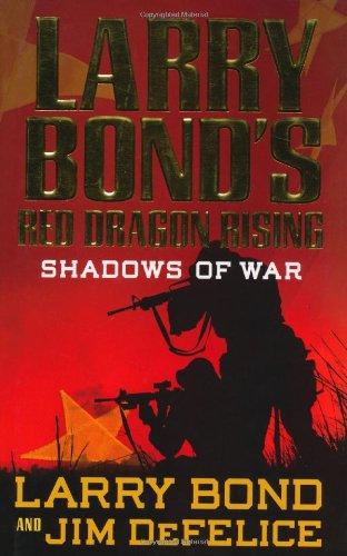 9780765321374: Larry Bond's Red Dragon Rising: Shadows of War