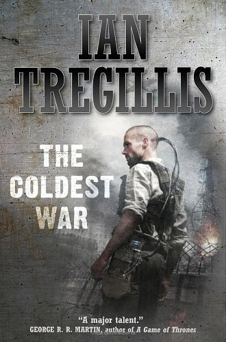 9780765321510: The Coldest War (The Milkweed Triptych)
