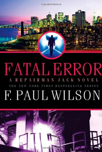 Fatal Error (Repairman Jack) (076532282X) by F. Paul Wilson