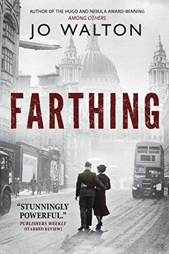 9780765323132: Farthing: A Story of a World that Could Have Been (Small Change)