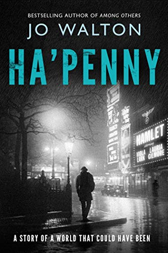 9780765323149: Ha'penny: A Story of a World that Could Have Been (Small Change)