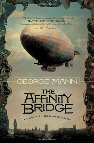 9780765323200: The Affinity Bridge (Newbury & Hobbes Investigations)